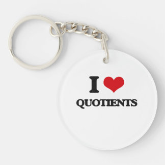 I Love Quotients Single-Sided Round Acrylic Key Ring