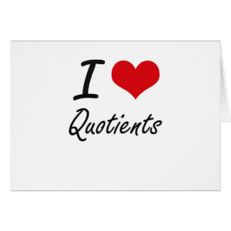 I Love Quotients Note Card