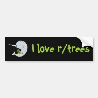 I love r/trees Bumper Sticker