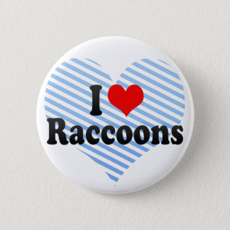 I Love Raccoons 6 Cm Round Badge