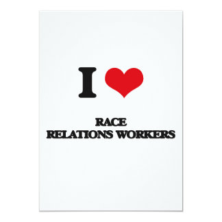 """I love Race Relations Workers 5"""" X 7"""" Invitation Card"""