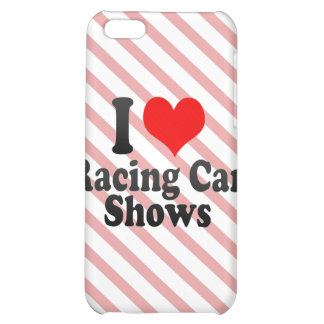 I love Racing Car Shows iPhone 5C Cover