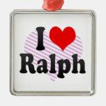 I love Ralph Christmas Tree Ornaments