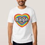 I love Ralph. I love you Ralph. Heart T Shirts