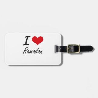 I Love Ramadan Bag Tag