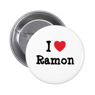 I love Ramon heart custom personalized 6 Cm Round Badge