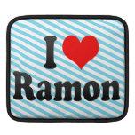 I love Ramon Sleeve For iPads