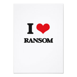 I Love Ransom 13 Cm X 18 Cm Invitation Card