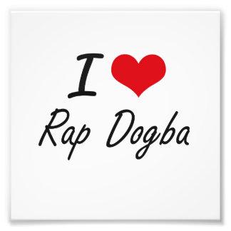I Love RAP DOGBA Art Photo
