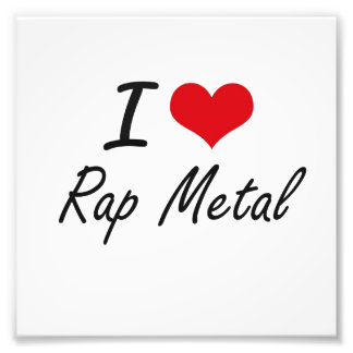 I Love RAP METAL Photo Art