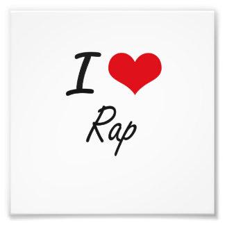 I Love RAP Photograph