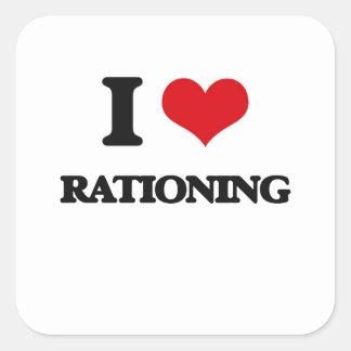 I Love Rationing Square Sticker