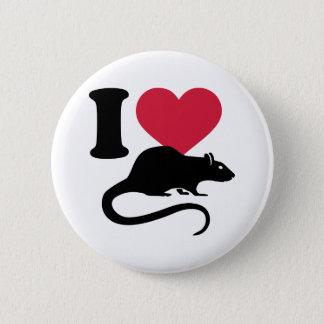 I love Rats 6 Cm Round Badge