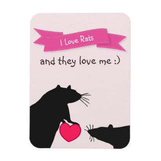 I Love Rats and They Love Me Magnet
