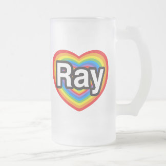 I love Ray. I love you Ray. Heart Frosted Glass Beer Mug