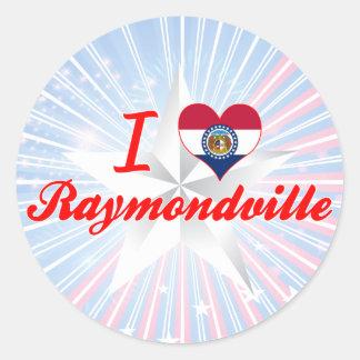 I Love Raymondville, Missouri Round Stickers