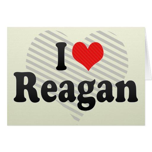 I Love Reagan Card