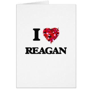 I Love Reagan Greeting Card