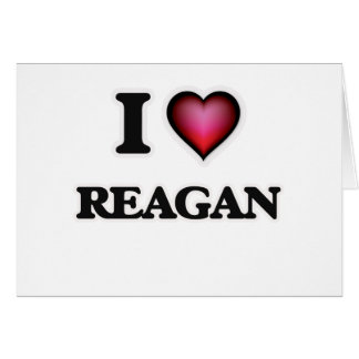 I Love Reagan Greeting Card