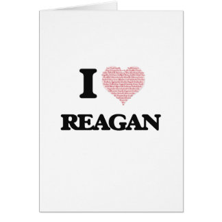 I Love Reagan (Heart Made from Love words) Greeting Card