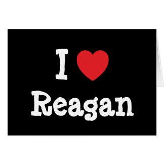 I love Reagan heart T-Shirt Greeting Card