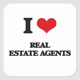 I love Real Estate Agents Square Stickers