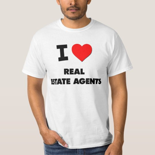 I Love Real Estate Agents T-Shirt