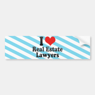 I Love Real Estate Lawyers Bumper Sticker