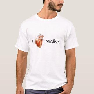 I Love realism. T-Shirt