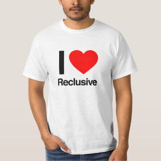i love reclusive t shirt