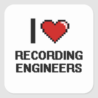 I love Recording Engineers Square Sticker