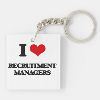 I love Recruitment Managers Square Acrylic Key Chain
