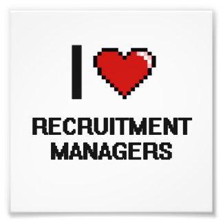 I love Recruitment Managers Photo Print