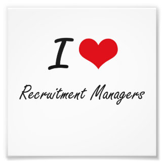 I love Recruitment Managers Photograph