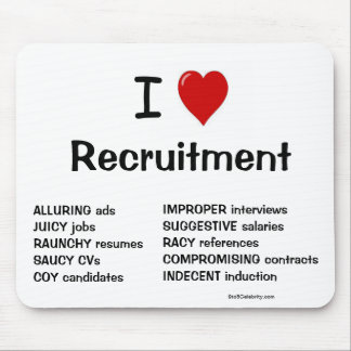 I Love Recruitment - Very Rude Reasons Why! Mouse Mat