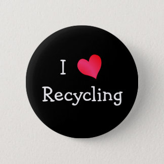 I Love Recycling 6 Cm Round Badge