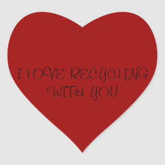 I  LOVE RECYCLING WITH YOU HEART STICKER