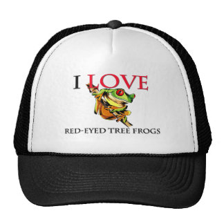 I Love Red-Eyed Tree Frogs Hats