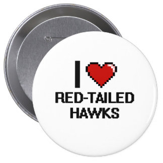 I love Red-Tailed Hawks Digital Design 10 Cm Round Badge