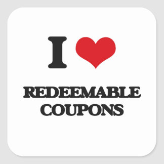 I Love Redeemable Coupons Square Sticker