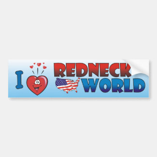I Love Redneck World Bumper Sticker