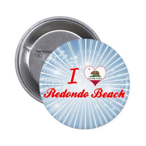 I Love Redondo Beach, California Pinback Button