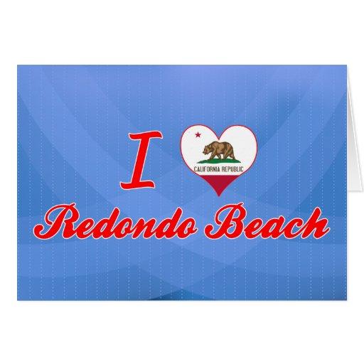 I Love Redondo Beach, California Cards