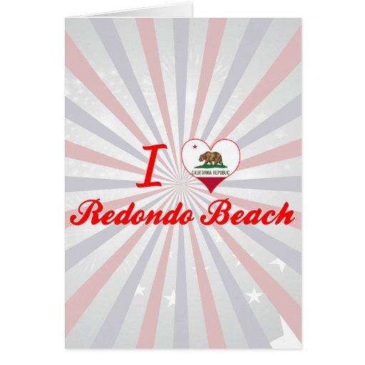 I Love Redondo Beach, California Greeting Card