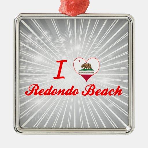 I Love Redondo Beach, California Christmas Ornaments