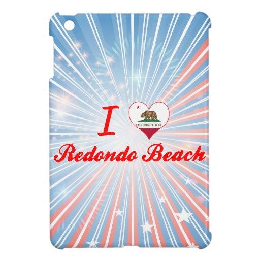 I Love Redondo Beach, California iPad Mini Case