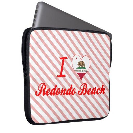 I Love Redondo Beach, California Computer Sleeves