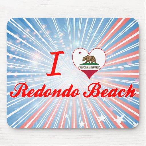 I Love Redondo Beach, California Mousepads