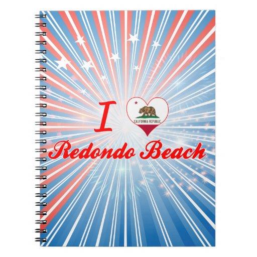 I Love Redondo Beach, California Journals