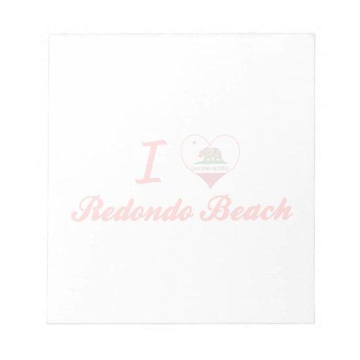 I Love Redondo Beach, California Memo Note Pad